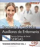 Técnico/a en Cuidados Auxiliares de Enfermería. Servicio Gallego de Salud. SERGAS. Temario específico Vol.I