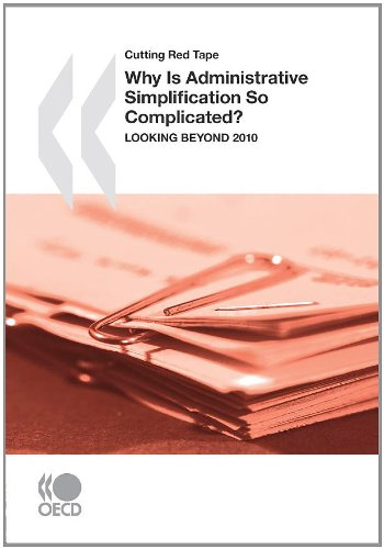 Cutting Red Tape Why Is Administrative Simplification So Complicated? : Looking beyond 2010