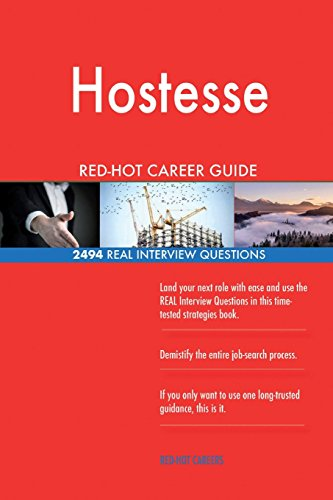 Hostesse RED-HOT Career Guide; 2494 REAL Interview Questions