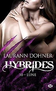 Hybrides, tome 10 : Lune par Laurann Dohner