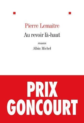 Au Revoir l�-Haut by Pierre Lemaitre(1905-07-05)