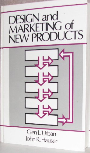 Design and Marketing of New Products (Prentice-Hall international series in management) by Glen L. Urban (1980-07-02)