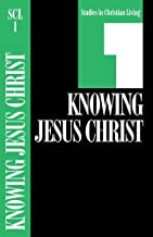 Knowing Jesus Christ (Studies in Christian Living)
