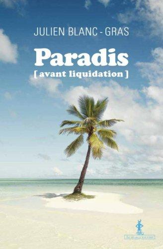 Paradis (avant liquidation) (LITTÉRATURE GÉNÉRALE)