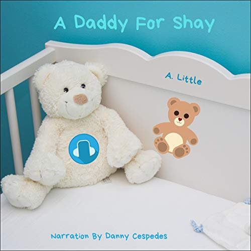 A Daddy for Shay Audiobook By A. Little cover art