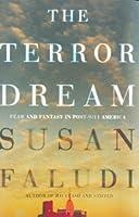 The Terror Dream: Fear and Fantasy in Post-9/11 America