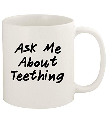 Ask Me About TEETHING - 11oz Ceramic White Coffee Mug Cup, White