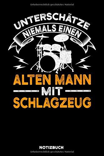 Unterschätze niemals einen alten Mann it Schlagzeug: Notizbuch für Schlagzeuger / liniert / DIN A5 15.24cm x 22.86 cm / US 6 x 9 inches / 120 Seiten / Soft Cover