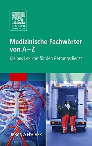 Medizinische Fachwörter von A-Z: Kleines Lexikon für den Rettungsdienst (Rettungsdienst Tasche PAX)
