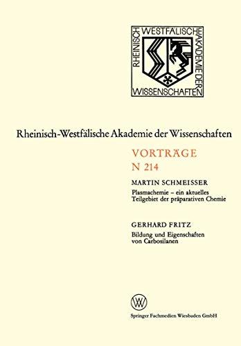 Plasmachemie - Ein Aktuelles Teilgebiet der Präparativen Chemie. Bildung und Eigenschaften von Carbosilanen: 195. Sitzung am 3. Februar 1971 in ... Akademie der Wissenschaften (214), Band 214)