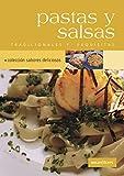 PASTAS Y SALSAS: tradicionales y exquisitas (PASTAS PIZZA SALSAS, EMPANADAS Y HAMBURGUESAS nº 2)