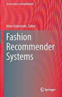 Fashion Recommender Systems (Lecture Notes in Social Networks)