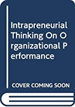 Intrapreneurial Thinking On Organizational Performance