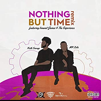 Nothing But Time (Remix)