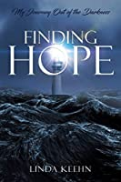 Finding Hope: My Journey Out of Darkness