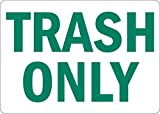 Trash Only, 3.5' high x 5' wide, Green on White, Self Adhesive Vinyl Sticker, Indoor and Outdoor Use, Rust Free, UV Protected, Waterproof