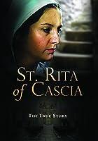 Saint Rita of Cascia: The True Story
