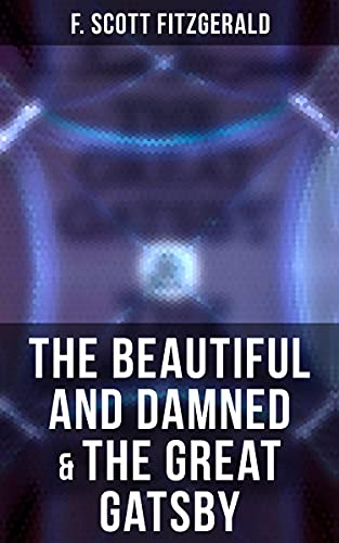 The Beautiful and Damned & The Great Gatsby (English Edition)