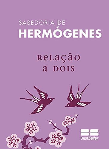 Relação a dois (Sabedoria de Hermógenes Livro 7) (Portuguese Edition)