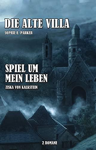 Die alte Villa / Spiel um mein Leben: 2 Romane
