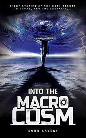 Into the Macrocosm