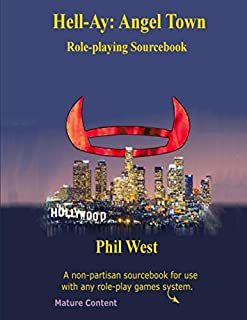 Hell-Ay: Angel Town: A non-partisan sourcebook for use with any role-play system.