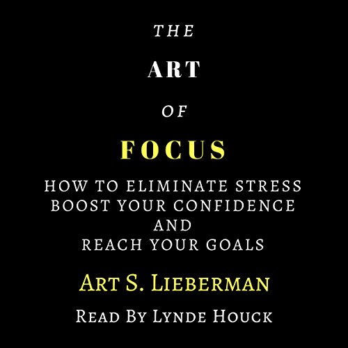 The Art of Focus  audiobook cover art