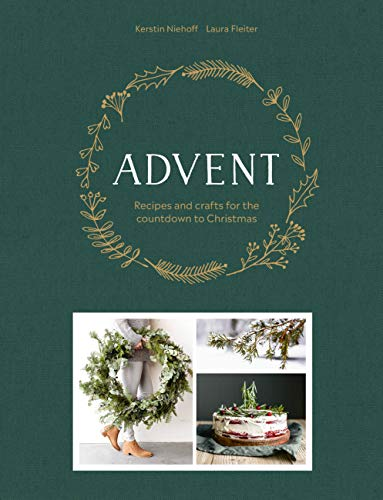Advent: Recipes and Crafts for the Countdown to Christmas