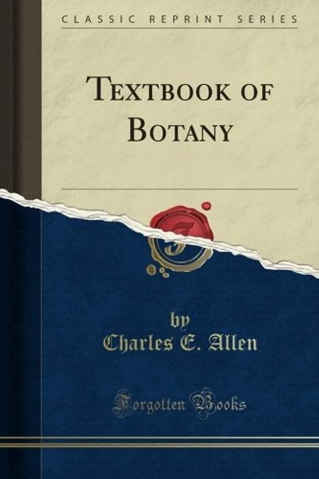 要求する香ばしいコースTextbook of Botany (Classic Reprint)