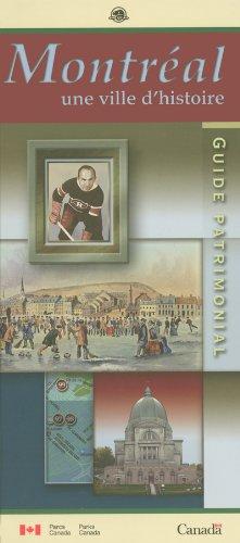 Montreal une Ville d'Histoire Guide Patrimonial