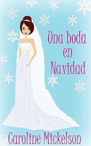 Una boda en Navidad (Serie Central de Navidad nº 6)
