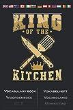 King of the Kitchen Küche Vokabelheft: Vokabelbuch mit 2 Spalten für Hobbyköche und Profis in der Küche