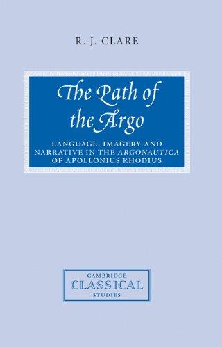 The Path of the Argo: Language, Imagery and Narrative in the Argonautica of Apollonius Rhodius (Cambridge Classical Studies)