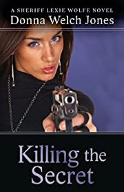 Killing the Secret: A Sheriff Lexie Wolfe Novel