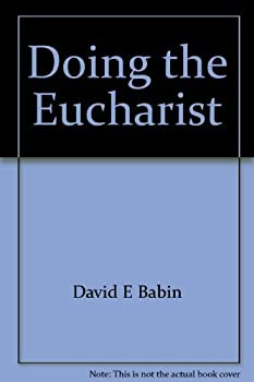 Paperback Doing the Eucharist: a guide to trial use, Book