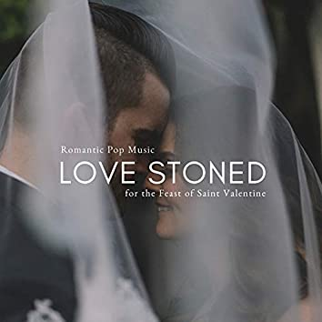Love Stoned - Romantic Pop Music For The Feast Of Saint Valentine