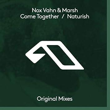 Come Together / Naturish