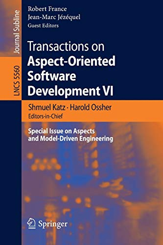 Transactions on Aspect-Oriented Software Development VI: Special Issue on Aspects and Model-Driven Engineering (Lecture Notes in Computer Science (5560), Band 5560)