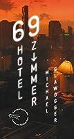 69 Hotelzimmer: Sonderausgabe der Anderen Bibliothek