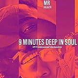 9 Minutes Deep in Soul (Radio Edit)