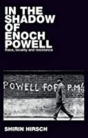 In the Shadow of Powell: Race, locality and resistance (Racism Resistance and Social Change)
