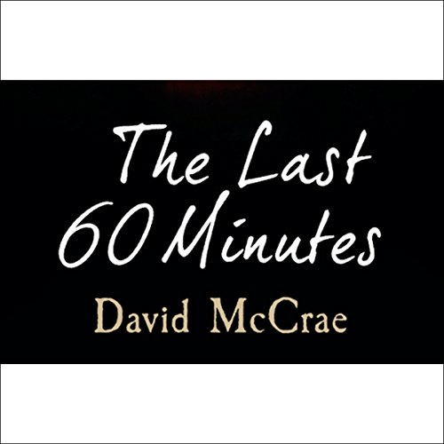 The Last 60 Minutes audiobook cover art
