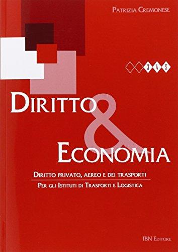 Diritto & economia. Diritto privato, aereo e dei trasporti. Per gli Ist. tecnici. Con espansione online: Unico