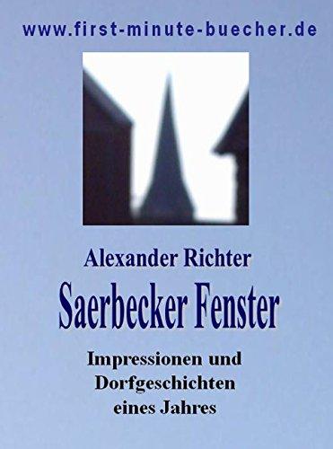 Saerbecker Fenster: Impressionen und Dorfgeschichten eines Jahres (Saerbeck - Dorfperle des Münsterlandes 1)