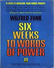 Six Weeks To Words Of Power By Wilfred Funk