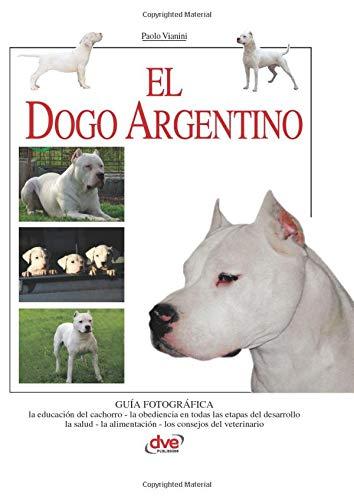 El dogo argentino (Spanish Edition) 1
