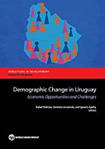 Demographic Change in Uruguay: Economic Opportunities and Challenges (Directions in Development;Directions in Development - Human Development)