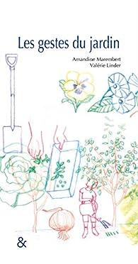 Les gestes du jardin par Amandine Marembert