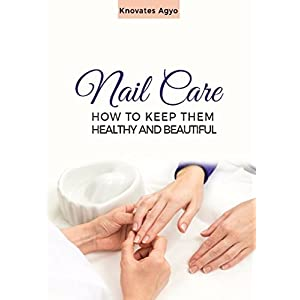 Beauty Shopping NAIL CARE: HOW TO KEEP THEM HEALTHY AND BEAUTIFUL