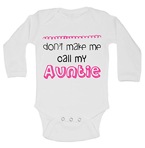 gerber aunt for babies Don't Make Me Call My Auntie Baby Infant Onesie Shirt Funny Threadz